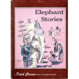 Elephant Stories in Basic Vocabulary (Dolch Classic Basic