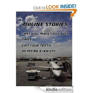Airline Stories That Will Make You Laugh, Smile, Grit Your Teeth, Or