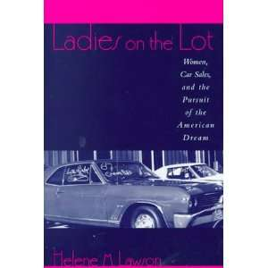 Ladies on the Lot Women, Car Sales, and the Pursuit of