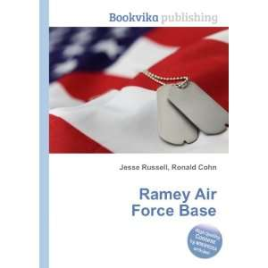  Ramey Air Force Base: Ronald Cohn Jesse Russell: Books