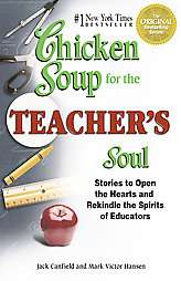 Chicken Soup for the Teachers Soul Sto