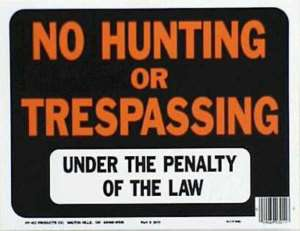10 HY KO NO HUNTING OR TRESPASSING SIGN PLASTIC