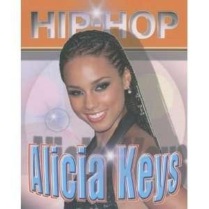 Alicia Keys (Hip Hop) (9781422202708) Terrell Brown Books