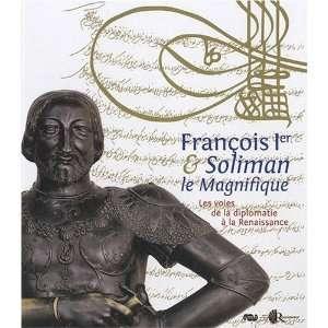 François 1er et Soliman le Magnifique (French Edition