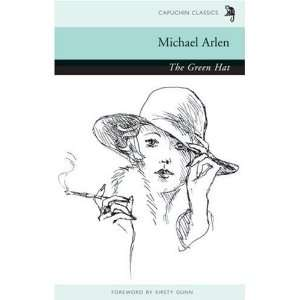 The Green Hat (Capuchin Classics) [Paperback] Michael Arlen Books