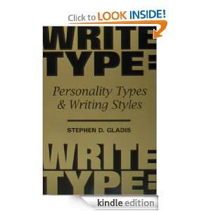 Writetype: Personality Types and Writing Styles: Stephen D. Gladis