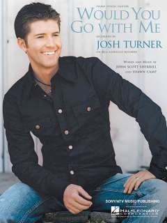 Would You Go with Me Josh Turner Song Piano Sheet Music