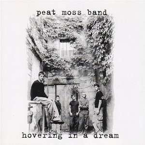 Hovering in a Dream The Peat Moss Band Music
