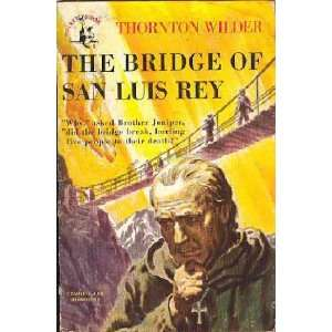 The Bridge of San Luis Rey: Thornton Wilder, Lawrence Butcher: Books
