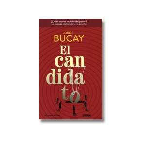 : El Candidato (Spanish Edition) (9786074005684): Jorge Bucay: Books