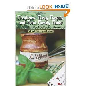 Fungus, and Fatal Family Feuds (9781601549129): J L Wilson: Books