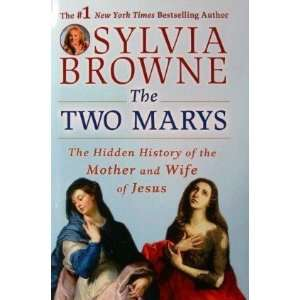 Two Marys   Hidden History Of The Mother And Wife Of Jesus