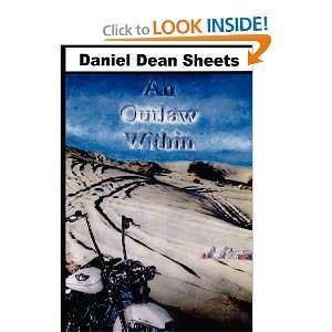 An Outlaw Within (9781467938280) Mr Daniel Dean Sheets