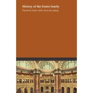 of the Foster family David Ira Foster 1856  from old catalog Books
