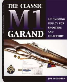 BARNES & NOBLE  Classic M1 Garand: An Ongoing Legacy For Shooters And