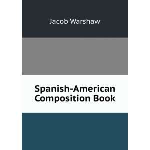Spanish American Composition Book Jacob Warshaw Books