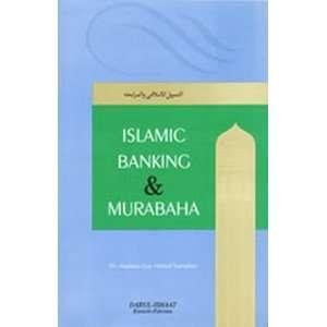 : Islamic Banking & Murabaha: Dr. Maulana Ejaz Ahmad Samadani: Books