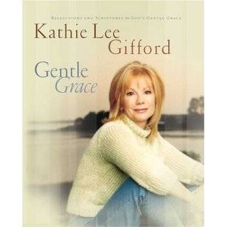 Grace: Reflections & Scriptures on Gods Gentle Grace by Kathie Lee