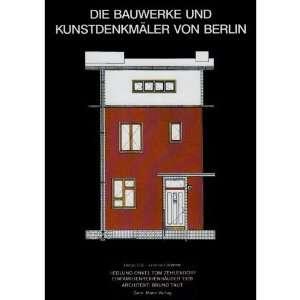 Architekt Bruno Taut (Die Bauwerke und Kunstdenkmäler von Berlin
