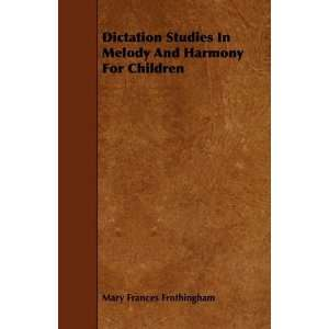 Harmony For Children (9781444628425): Mary Frances Frothingham: Books