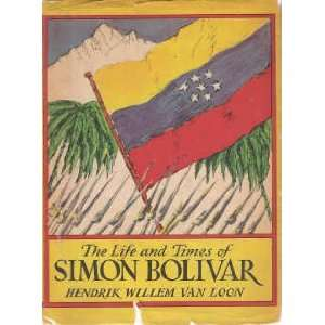 The life and times of Simon Bolivar: This is the story of