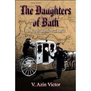 The Daughters of Bath (9781413768732): V. Azin Victor: Books
