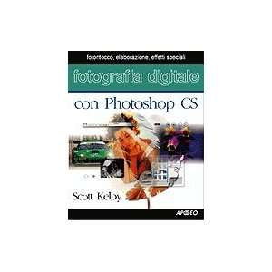 digitale con Photoshop CS (9788850322596) Scott Kelby Books