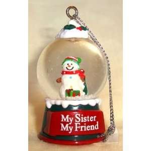 My Sister My Friend Christmas Snowman Snow Globe Ornament