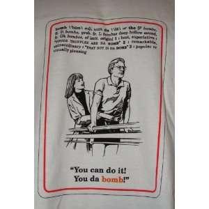 Knock Knock Slang T shirt   You Can Do It You Da Bomb