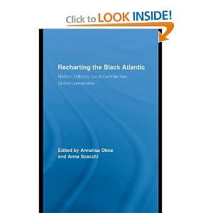 Recharting the Black Atlantic: Modern Cultures, Local