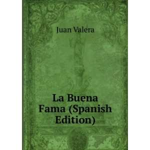 La Buena Fama (Spanish Edition) Juan Valera  Books