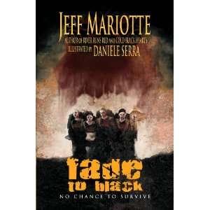 : Fade To Black (9781607062721): Jeff Mariotte, Daniele Serra: Books