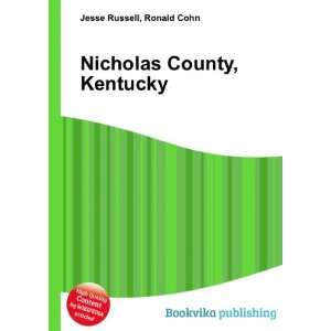 Nicholas County, Kentucky: Ronald Cohn Jesse Russell: Books