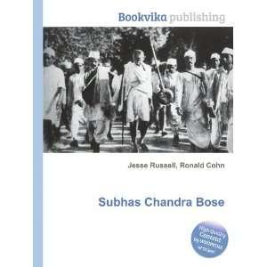 Subhas Chandra Bose: Ronald Cohn Jesse Russell: Books