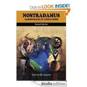 Nostradamus; camino hacia el Apocalipsis (Spanish Edition) Manuel