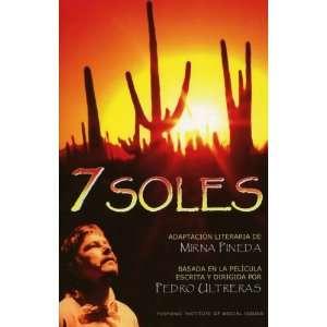 7 Soles (9780977116799): Mirna Pineda, Pedro Ultreras: Books