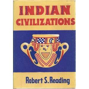 Indian Civilizations. Robert S. READING Books