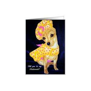 Be My Bridesmaid, Cute Chihuahua Puppy in dress Card