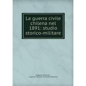 La guerra civile chilena nel 1891: studio storico militare