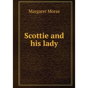 Scottie and his lady Margaret Morse Books