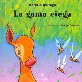 La Gama Ciega / The Blind Deer (Cuentos De La Selva / Jungle Stories