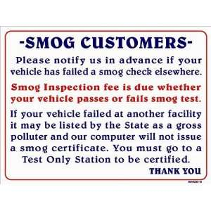 VEHICLE HAS FAILED A SMOG CHECK ELSEWHERE 18x24 Heavy Duty Pastic Sign
