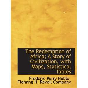 The Redemption of Africa; A Story of Civilization, with Maps