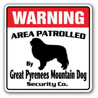 GREAT PYRENEES MOUNTAIN DOG Security Sign Patrolled huge patrol owner