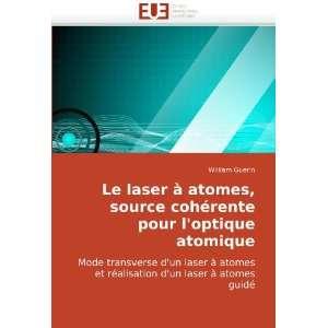Le laser à atomes, source cohérente pour loptique