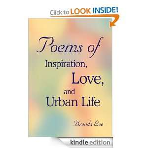 Poems of Inspiration, Love, and Urban Life Brenda Lee