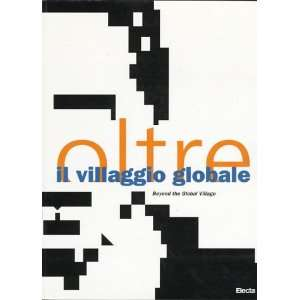 Villaggio Globale  Beyond the Global Village (9788843552924) Books