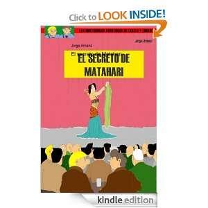 El secreto de Matahari (Spanish Edition): Jorge Arnanz: