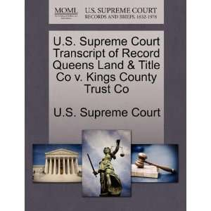 Court Transcript of Record Queens Land & Title Co v. Kings County