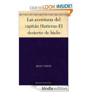 aventuras del capitán Hatteras El desierto de hielo (Spanish Edition